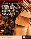 Financial Times Guide to Using and Interpreting Company Accounts, McKenzie, Wendy, 0273663127