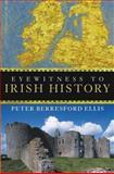 Eyewitness to Irish History, Peter Berresford Ellis, 0470053127