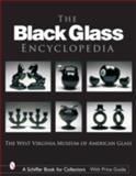The Black Glass Encyclopedia, West Virginia Museum of American Glass Staff, 0764323121