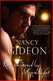 Remembered by Moonlight, Nancy Gideon, 1502793121