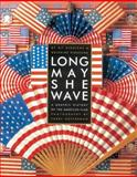 Long May She Wave, Kit Hinrichs and Delphine Hirasuna, 1580083129