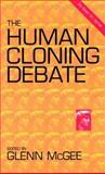 The Human Cloning Debate, , 1893163121