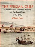The Persian Gulf, Willem M. Floor, 1933823127