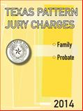 Texas Pattern Jury Charges--Family and Probate, 2014 Edition, State Bar of Texas, 1938873122