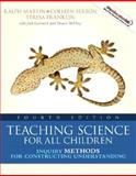Teaching Science for All Children : Inquiry Methods for Constructing Understanding, Martin, Ralph and Sexton, Colleen, 0205643124