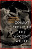 Combat Sports in the Ancient World : Competition, Violence, and Culture, Poliakoff, Michael B., 0300063121