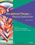 Occupational Therapy for Physical Dysfunction, , 0781763126