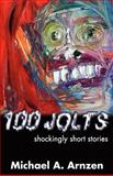 100 Jolts, Michael A. Arnzen, 0974503126