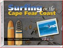 Surfing on the Cape Fear Coast, Funderburg Joseph, 0979243122