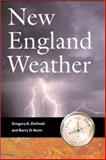 New England Weather, New England Climate, Gregory A. Zielinski and Barry D. Keim, 1584653124