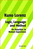 Logic, Language and Method - On Polarities in Human Experience : Philosophical Papers, Lorenz, Kuno, 311020312X