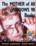 The Mother of All Windows 98 Books, Leonhard, Woody and Simon, Barry, 0201433125