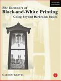Elements of Black and White Printing, Graves, Carson, 0240803124