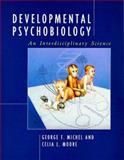 Developmental Psychobiology : An Interdisciplinary Science, Michel, George F. and Moore, Celia L., 0262133121