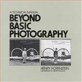 Beyond Basic Photography, Henry Horenstein, 0316373125