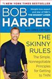 The Skinny Rules, Bob Harper and Greg Critser, 0345533127