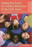 Setting the Scene for Positive Behaviour in the Early Years : A Framework for Good Practice, Swale, Jason, 0415373123