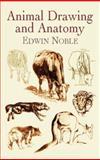 Animal Drawing and Anatomy, Edwin Noble, 0486423123