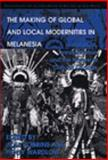 The Making of Global and Local Modernities in Melanesia : Humiliation, Transformation, and the Nature of Cultural Change, Robbins, Joel and Wardlow, Holly, 0754643123