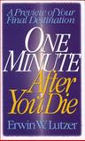 One Minute after You, Erwin W. Lutzer, 0802463126