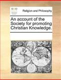 An Account of the Society for Promoting Christian Knowledge, See Notes Multiple Contributors, 1170273122