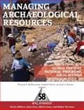 Managing Archaeological Resources : Global Context, National Programs, Local Actions, , 1598743120
