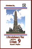A Revolutionary War Road Trip on US Route 9 : Spend a Revolutionary Day along One of America's Most Historic Routes, Houghton, Raymond C., 1931373124