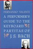 A Performer's Guide to the Keyboard Partitas of J. S. Bach 9780300043129