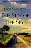 This Side of the Sky, Elyse Singleton, 0425193128