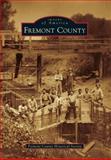 Fremont County, Fremont County Historical Society, 073858312X