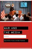War and the Media : Reporting Conflict 24/7, , 0761943129