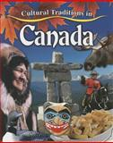 Cultural Traditions in Canada, Molly Aloian, 0778703126