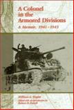 A Colonel in the Armored Divisions : A Memoir, 1941-1945, Triplet, William S., 082621312X