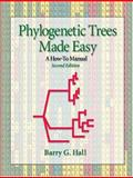 Phylogenetic Trees Made Easy, Barry G. Hall, 0878933123