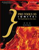 Pro Tools 10 Ignite! : The Visual Guide for New Users, Hagerman, Andrew Lee, 1133703127