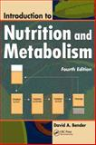 Introduction to Nutrition and Metabolism, Bender, David A., 1420043129
