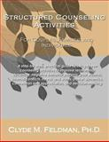 Structured Counseling Activities for Couples, Families, and Individuals, Clyde Feldman, 1480063126