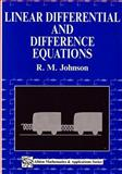 Linear Differential and Difference Equations : A Systems Approach for Mathematicians and Engineers, Johnson, R. M., 1898563128