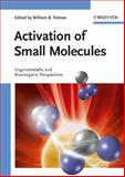 Activation of Small Molecules : Organometallic and Bioinorganic Perspectives, Tolman, William B., 3527313125