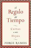 El Regalo del Tiempo, Jorge Ramos, 0061353132