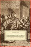 Making England Western : Occidentalism, Race, and Imperial Culture, Makdisi, Saree, 0226923134