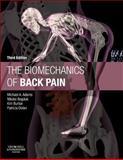 The Biomechanics of Back Pain, Adams, Michael A. and Bogduk, Nikolai, 0702043133