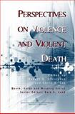 Perspectives on Violence and Violent Death, Stevenson, Robert G. and Cox, Gerry R., 0895033135