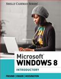 Microsoft® Windows 8 : Introductory, Shelly, Gary B. and Freund, Steven M., 1285163133