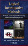 Logical Investigative Methods, Robert J. Girod, 148224313X