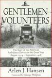 Gentlemen Volunteers, Arlen J. Hansen, 155970313X