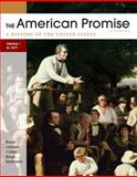 The American Promise, Volume I: To 1877 : A History of the United States, Roark, James L. and Johnson, Michael P., 0312663137
