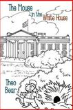 The Mouse in the White House, Theo Bear, 1491833130