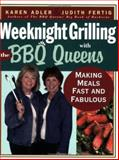 Weeknight Grilling with the BBQ Queens, Karen Adler and Judith M. Fertig, 1558323139