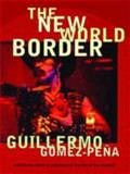 The New World Border, Guillermo Gomez-Pena, 0872863131